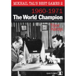 MIKHAIL TAL'S BEST GAMES 2 (1960-1971) : THE WORLD CHAMPION