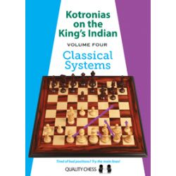 KOTRONIAS ON THE KING'S INDIAN VOLUME 4 CLASSICAL SYSTEMS